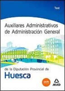 Auxiliares Administrativos De Administracion General De La Diputacion Provincial De Huesca Test Vv Aa Comprar Libro 9788467698718