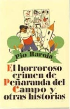 el horroroso crimen de peñaranda del campo y otras historias-pio baroja-9788470350818