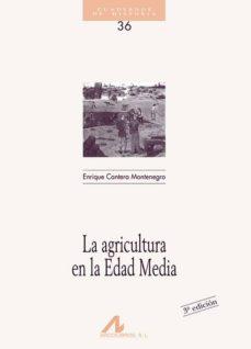 la agricultura en la edad media-enrique cantera montenegro-9788476352618