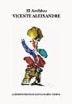 el archivo vicente aleixandre-alberto saenz de santa maria-9788477239918