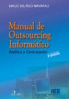 Descargar MANUAL DE OUTSOURCING INFORMATICO: ANALISIS Y CONTRATACION gratis pdf - leer online