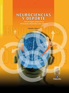 neurociencias y deporte: psicologia deportiva, procesos mentales del atleta-stefano tamorri-9788480196918