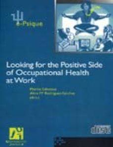 Descarga gratuita de libros de audio con texto. LOOKING FOR THE POSITIVE SIDE OF OCCUPATIONAL HEALTH AT WORK (INC LUYE CD) de MARISA SALANOVA (Literatura española) 9788480217118