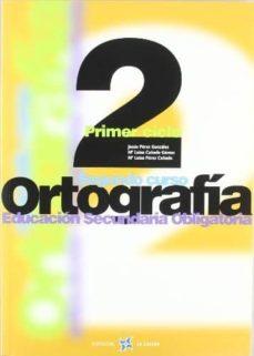 ortografia 2000 (2º eso)-jesus perez gonzalez-mª luisa cañado-9788481051018