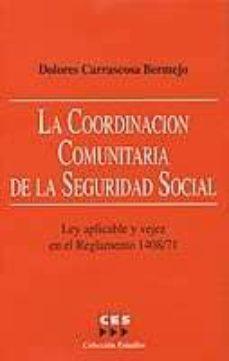 LA COORDINACION COMUNITARIA DE LA SEGURIDAD SOCIAL: LEY APLICABLE Y VEJEZ EN EL REGLAMENTO 1408/71 - DOLORES CARRASCOSA BERMEJO | Triangledh.org