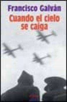 CUANDO EL CIELO SE CAIGA (IXL PREMIO DE NOVELA ATENEO