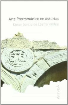 arte prerromanico en asturias-cesar garcia de castro valdes-9788484591818