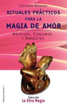 Relaismarechiaro.it Rituales Practicos Para La Magia De Amor: Hechizos, Conjuros Y Am Uletos Image