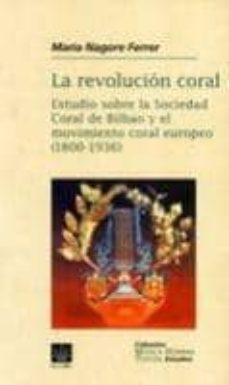 Padella.mx La Revolucion Coral: Estudio Sobre La Sociedad Coral De Bilbao Y El Movimiento Coral En España (1800-1836) Image
