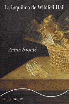 Descargar gratis pdf ebook finder LA INQUILINA  DE WILDFELL HALL (MINUS) de ANNE BRONTE