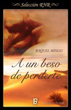 a un beso de perderte (ebook)-raquel mingo-9788490699218