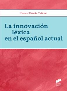 la innovacion lexica en el español actual-manuel casado velarde-9788490771518