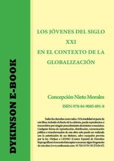 los jóvenes del siglo xxi en el contexto de la globalización. de lo académico a las experiencias personales de jóvenes (ebook)-concepción (coord.) nieto morales-9788490856918