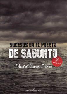 Los mejores libros descargados en cinta SUCESOS EN EL PUERTO DE SAGUNTO 9788491267218 FB2 CHM