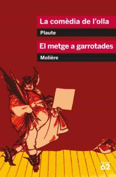 Descarga gratuita de audiolibros mp3 LA COMEDIA DE L OLLA; EL METGE A GARROTADES 9788492672318 de PLAUTE