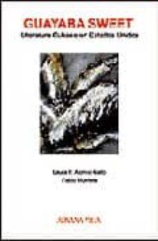 Chapultepecuno.mx Guayaba Sweet: Literatura Cubana En Estados Unidos (2ª Ed.) Image