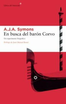 Descarga gratuita de libros electrónicos de texto. EN BUSCA DEL BARON CORVO: UN EXPERIMENTO BIOGRAFICO de A.J.A. SYMONS