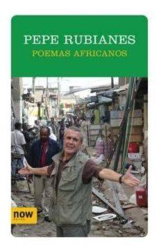Los mejores libros de descarga POEMAS AFRICANOS en español 9788493768218 de PEPE RUBIANES DJVU