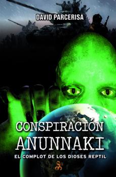 conspiracion anunnaki-david parcerisa-9788494220418