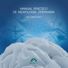 Pdf descargar en línea ebook MANUAL PRACTICO DE NEUROLOGIA VETERINARIA  9788494297618 en español