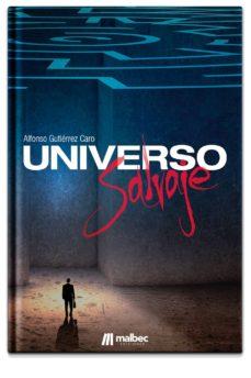 Descargar libro francés gratis UNIVERSO SALVAJE  (Spanish Edition) de ALFONSO GUTIERREZ CARO
