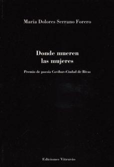 DONDE MUEREN LAS MUJERES - MARIA DOLORES SERRANO FORERO | Triangledh.org