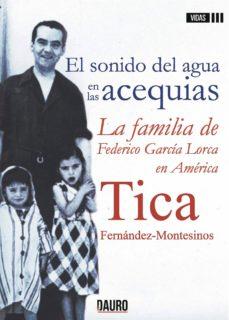 Inmaswan.es El Sonido Del Agua En Las Acequias. La Familia De Federico García Lorca En América Image