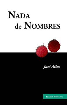 Descarga gratuita de libros de audio mp3 NADA DE NOMBRES FB2 en español de JOSE ALIAS 9788494916618