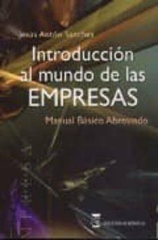 INTRODUCCION AL MUNDO DE LAS EMPRESAS - JESUS ANTON SANCHEZ  