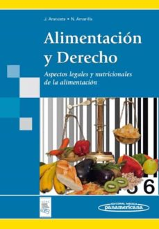 Descarga gratuita de archivos ebook ALIMENTACION Y DERECHO: ASPECTOS LEGALES Y NUTRICIONALES DE LA AL IMENTACION de J. ARANCETA (Spanish Edition)