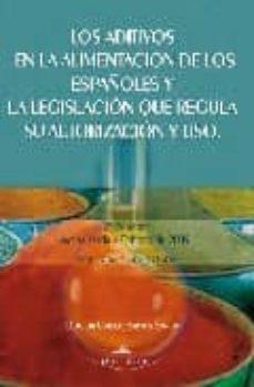 Ironbikepuglia.it Los Aditivos En La Alimentacion De Los Españoles Y La Legislacion Que Regula Su Autorizacion Y Uso (2vols.) (2ª Ed.) Image