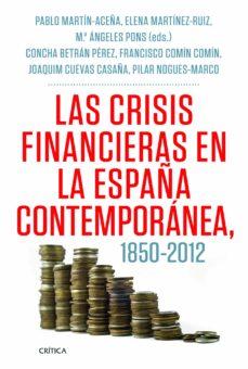 las crisis financieras en españa, 1850-2012-pablo martin aceña-9788498925418