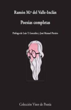 Libros electrónicos gratuitos en formato pdf para descargar. POESIAS COMPLETAS CHM de RAMON MARIA DEL VALLE-INCLAN 9788498959918