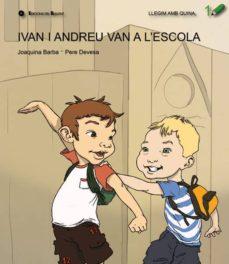 Javiercoterillo.es Ivan I Andreu Van A L Escola (Llegim Amb Quina 1) Image