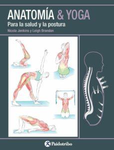 anatomia & yoga para la salud y la postura-nicola jenkins-leigh brandon-9788499106618