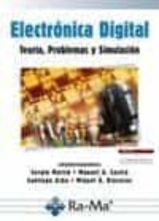 Descargar libros gratis kindle fire ELECTRONICA DIGITAL, TEORIA, PROBLEMAS Y SIMULACION 2012 9788499641218