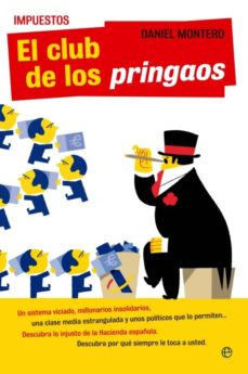 impuestos: el club de los pringaos-daniel montero-9788499703718