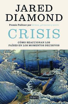 Descargar libros electrónicos ahora CRISIS: COMO REACCIONAN LOS PAISES EN LOS MOMENTOS DECISIVOS RTF iBook 9788499928418 de JARED DIAMOND