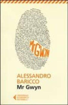 Descargas de audio gratis para libros MR GWYN de ALESSANDRO BARICCO 9788807880018 PDF PDB en español