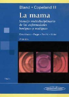 Descargar pdf libros completos LA MAMA (TOMO 1) : MANEJO MULTIDISCIPLINARIO DE LA ENFERMEDADES B ENIGNAS Y MALIGNAS in Spanish FB2 RTF