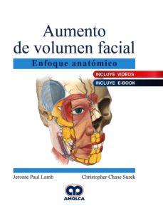 Descargar libro completo en pdf AUMENTO DE VOLUMEN FACIAL. ENFOQUE ANATÓMICO PDF
