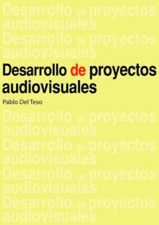 desarrollo de proyectos audiovisiuales-pablo del teso-9789875843318