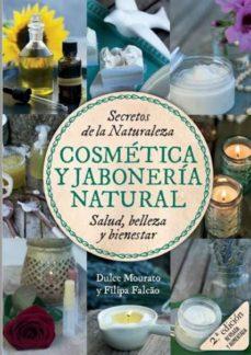 Emprende2020.es Secretos De La Naturaleza. Cosmetica Y Jaboneria Antural (2ª Ed. Revisada Y Aumentada) Image