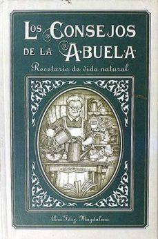 Valentifaineros20015.es Los Consuelos De La Abuela. Recetario De Vida Natural Image