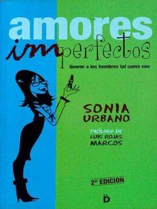 AMORES IMPERFECTOS - SONIA URBANO |