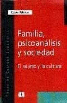 familia, psicoanalisis y sociedad: el sujeto y la cultura-cesar merea-9789505576524