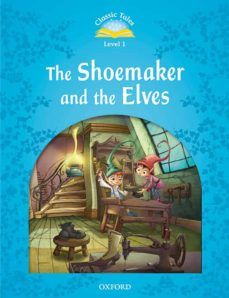Descargas de libros electrónicos gratuitos de Rapidshare CLASSIC TALES 1. THE SHOEMAKER AND THE ELVES - 2ND EDITION (+ MP3) (CLASSIC TALES SECOND EDITION) 9780194008228 ePub de  en español