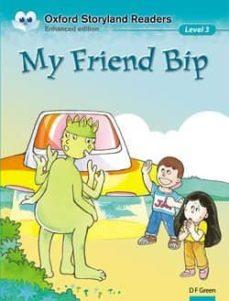 my friend bip (oxford storyland readers 3)-9780195969528