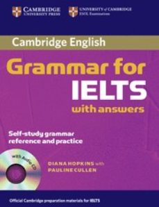 cambridge grammar for ielts whit answers : student s book with an swers and audio cd-diana hopkins-pauline cullen-9780521604628