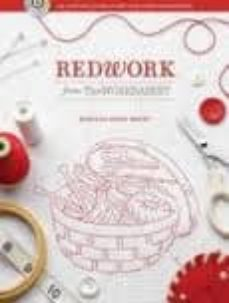 redwork from the workbasket: 100 designs for machine and hand emb roidery-rebecca kemp brent-9780896899728